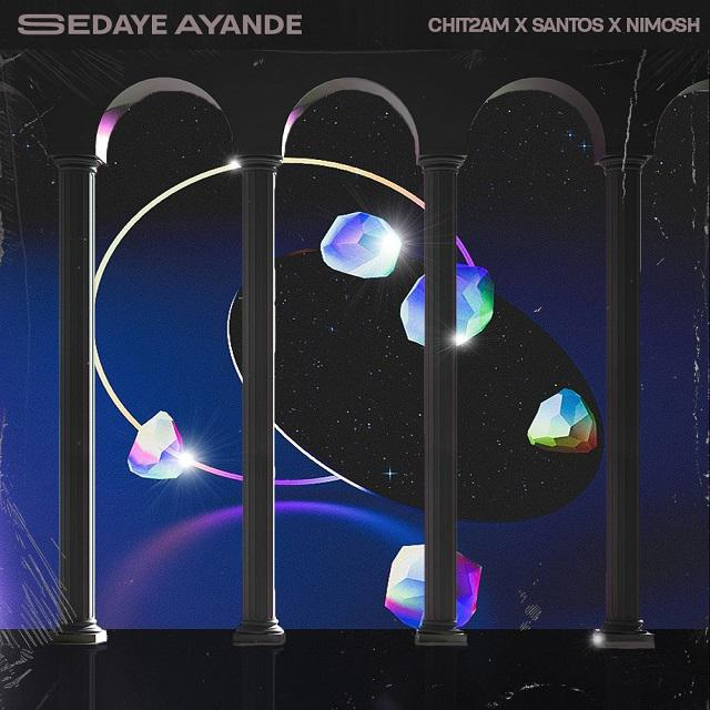 Sedaye Ayande (Ft Chit2am, Santos)